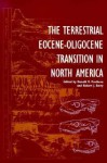 The Terrestrial Eocene-Oligocene Transition in North America - Donald R. Prothero, Robert J. Emry
