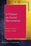 A Primer on Social Movements - David A. Snow, Sarah A. Soule