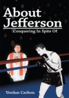 About Jefferson: Conquering In Spite Of - Verdan Carbon
