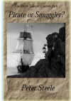 Pirate or Smuggler? (The Pirate Tales of Lantern Jack) - Peter Steele