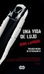 Una vida de lujo (Trilogía Negra de Estocolmo III) (Spanish Edition) - Jens Lapidus