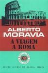 A Viagem a Roma - Alberto Moravia