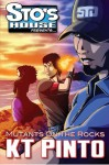 Mutants on the Rocks: Sto's House Presents... #2 The Director's Cut (Sto's Hosue Presents... ) (Volume 2) - KT Pinto, Victor J Toro