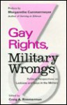 Gay Rights, Military Wrongs: Political Perspectives on Lesbians and Gays in the Military - Craig A. Rimmerman