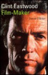 Clint Eastwood: Film Maker - Daniel O'Brien