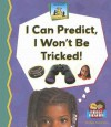 I Can Predict, I Wont Be Tricked! - Bridget Pederson