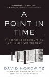 A Point in Time: The Search for Redemption in This Life and the Next - David Horowitz