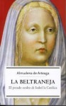 La Beltraneja: El pecado oculto de Isabel la Católica - Almudena de Arteaga