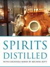 Spirits Distilled (The Classic Wine Library) - Mark Ridgwell, Michael Butt
