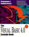 The Visual Basic 4.0 Example Book (Programmer's Example Series) - Larry W. Smith