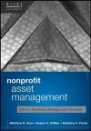 Nonprofit Asset Management: Effective Investment Strategies and Oversight (Wiley Nonprofit Authority) - Matthew Rice, Robert A. DiMeo, Matthew Porter