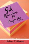 God Remembers, He Forgets Not - Sabina, N. Githaite