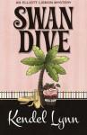 Swan Dive (An Elliott Lisbon Mystery) (Volume 3) - Kendel Lynn