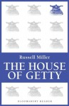 The House of Getty (Bloomsbury Reader) - Russell Miller