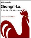 Welcome to Shangri-La, North Carolina - Dawn DeAnna Wilson