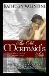 The Old Mermaid's Tale - Kathleen Valentine