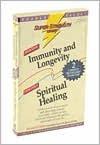 Immunity and Longevity + Spiritual Healing - Bob Griswold