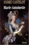 Marie Antoinette - André Castelot