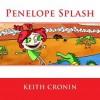 Penelope Splash - Keith Cronin, Libby Geiselmayr