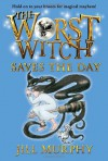 The Worst Witch Saves the Day - Jill Murphy, Jill Murphy