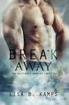 Break Away (The Baltimore Banners Book 5) - Lisa B. Kamps