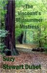 The Viscount's Midsummer Mistress - Suzy Stewart Dubot