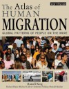 The Atlas of Human Migration: Global Patterns of People on the Move - Russell King, Richard Black, Michael Collyer, Anthony Fielding, Ronald Skeldon
