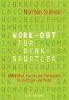 Work-out für Denksportler: 205 Rätsel, Puzzles und Denkspiele - für Anfänger und Profis (German Edition) - Norman Sullivan