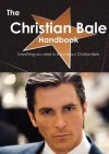 The Christian Bale Handbook - Everything You Need to Know about Christian Bale - Emily Smith
