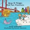 Maya & Filippo Visit San Francisco - Alinka Rutkowska, Konrad Checinski