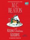 Kissing Christmas Goodbye - Donada Peters, M.C. Beaton