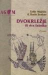 Dvokrležje ili Dva fašnika - Tahir Mujičić, Boris Senker, Hrvoje Šercar