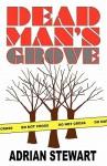Dead Man's Grove - Adrian Stewart