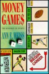 Money Games: The Business Of Sports - Ann E. Weiss