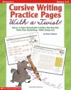 Cursive Writing Practice Pages With A Twist!: Dozens of Super Reproducible Activities That Help Kids Polish Their Handwriting - While Having Fun! - Karma Einhorn, Kama Einhorn