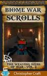 Minecraft:The Biome War Scrolls (An Unofficial Minecraft Series): The Weaving Webs Of War : Vol.2 - Christopher Craft, Junior Craft