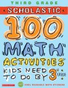 Scholastic 100 Math Activities: 3rd Grade - Jackie Glasthal