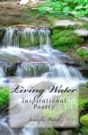 Living Water: Inspirational Poetry (Volume 1) - Jennifer Welsh