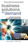 Business Solutions on Demand: Transform the Business to Deliver Real Customer Value - Mark Vincent Cerasale, Merlin Stone, Merlin Stone
