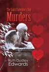 The Saint Valentine's Day Murders: A Robert Amiss Mystery #2 (Robert Amiss Mysteries) - Ruth Dudley Edwards