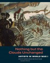 Nothing but the Clouds Unchanged: Artists in World War I - Gordon Hughes, Philipp Blom