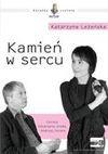 Kamień w Sercu (Audiobook) - Katarzyna Leżeńska