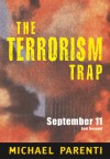 The Terrorism Trap: September 11 and Beyond - Michael Parenti