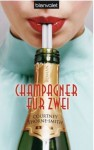 Champagner für zwei - Courtney Thorne-Smith, Stefanie Karg