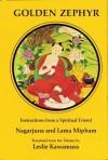Golden Zephyr - Nāgārjuna, Jamgön Mipham, Leslie Kawamura
