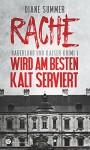 Rache wird am besten kalt serviert (Haberlund und Kaiser Krimi 1) - Diane Summer