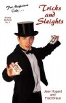 For Magicians Only: Tricks and Sleights (Miracle Methods No. 4) - Jean Hugard, Fred Braue, Donna Allen
