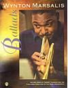 Ballads: Trumpet Transcriptions with Piano Score [With Trumpet Transcriptions and Piano Score] - Wynton Marsalis