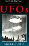 Fact or Fiction? : UFOs. - Nigel Blundell