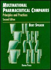 Multinational Pharmaceutical Companies: Principles and Practices - Bert Spilker